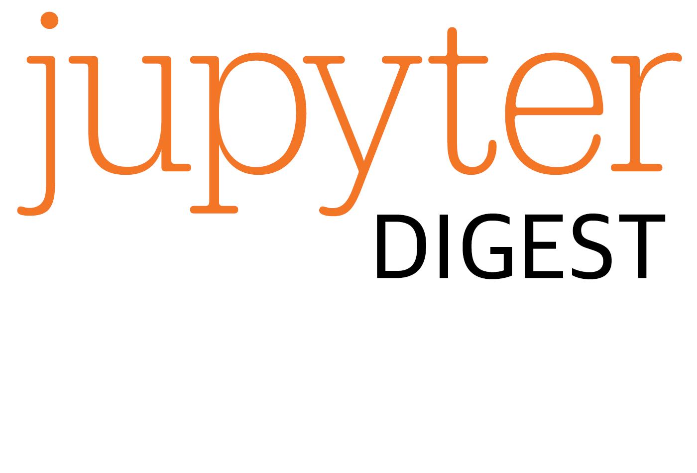Jupyter Digest.