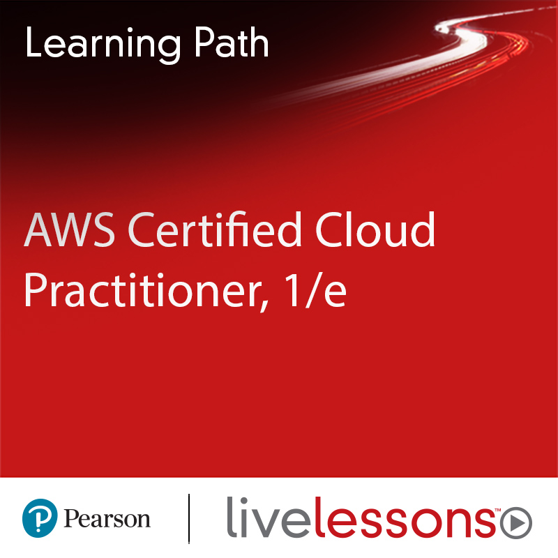 Learning Path: AWS Certified Cloud Practitioner, 1/e | Learning Paths