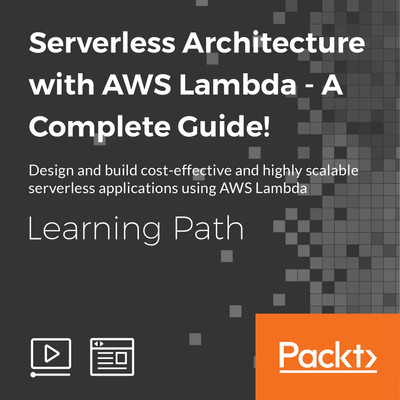 LEARNING PATH: Serverless Architecture with AWS Lambda - A