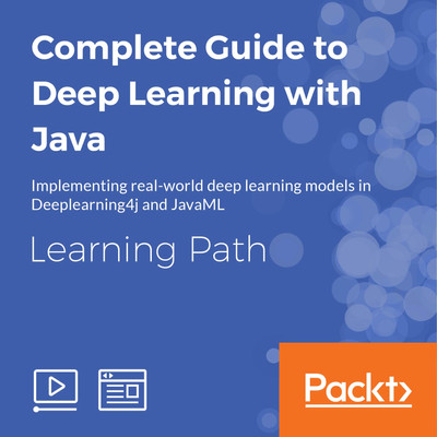 Java Deep Learning Solutions | LEARNING PATH: Complete Guide