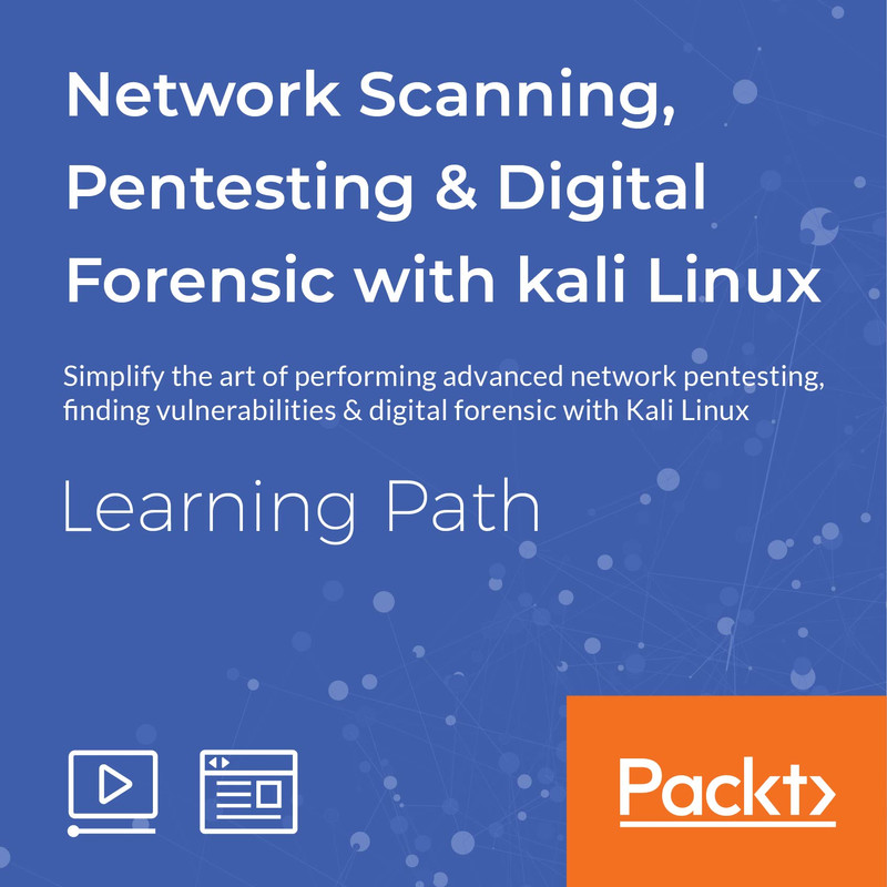 LEARNING PATH: Network Scanning, Pentesting & Digital