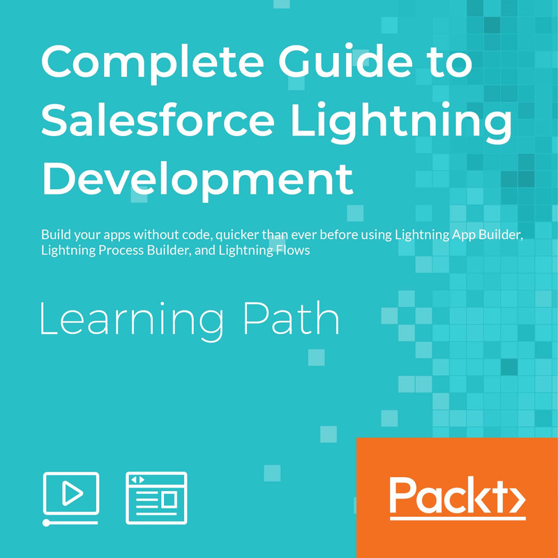 LEARNING PATH: Complete Guide to Salesforce Lightning Development