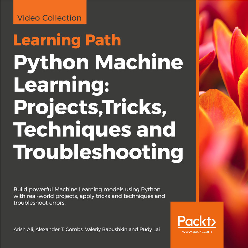 LEARNING PATH: Python Machine Learning: Projects, Tricks, Techniques