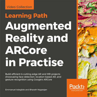 LEARNING PATH: Augmented Reality and ARCore in Practise
