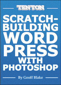 Scratch-Building WordPress Themes with Photoshop