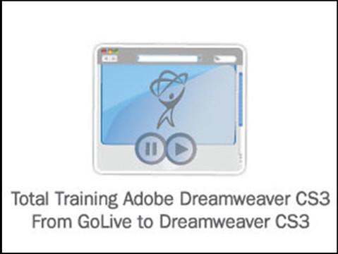 Total Training for Adobe Dreamweaver CS3: From GoLive to Dreamweaver CS3