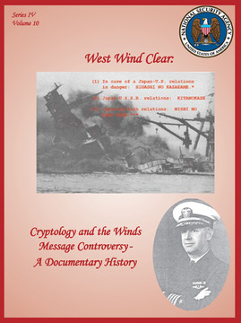 West Wind Clear: Cryptology and the Winds Message Controversy--A Documentary History