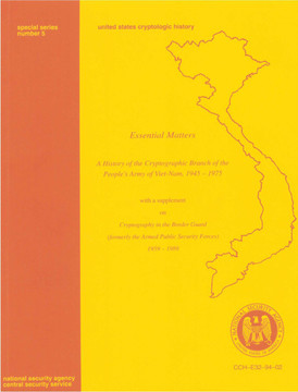 Essential Matters: A History of the Cryptographic Branch of the People's Army of Viet-Nam, 1945-1975