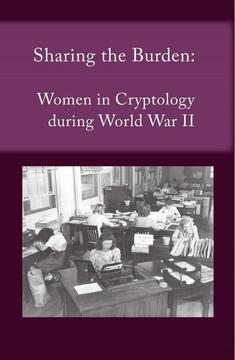 Sharing the Burden: Women in Cryptology during World War II
