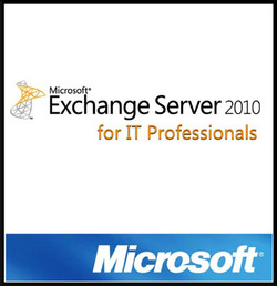 Exchange Server 2010 for IT Professionals