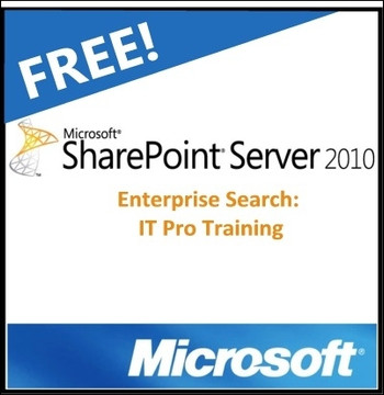 SharePoint 2010 Enterprise Search: IT Pro Training