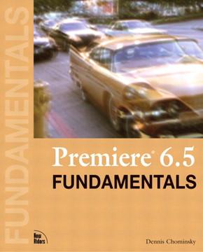 Premiere® 6.5 Fundamentals