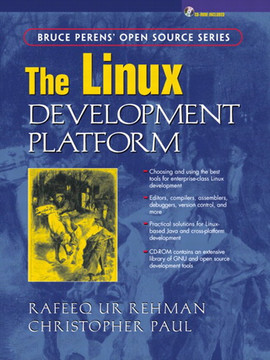 Linux Development Platform: Configuring, Using, and Maintaining a Complete Programming Environment, The