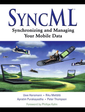 SyncML®: Synchronizing and Managing Your Mobile Data