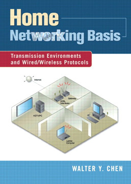 Home Network Basis: Transmission Environments and Wired/Wireless Protocols