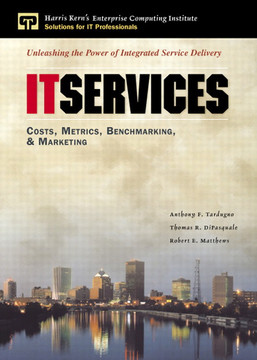 IT Services: Costs, Metrics, Benchmarking, and Marketing