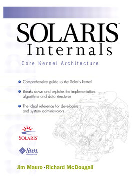 Solaris™ Internals: Core Kernel Components