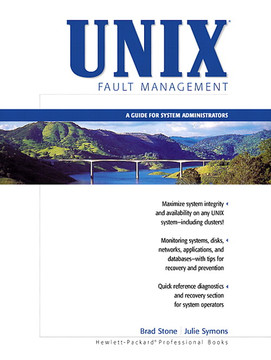 UNIX® Fault Management: A Guide for System Administration