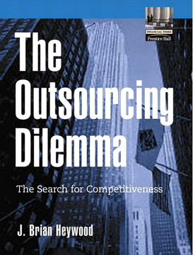 Outsourcing Dilemma: The Search for Competitiveness, The