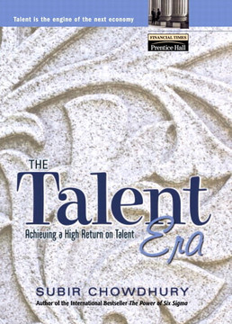Talent Era, The: Achieving a High Return on Talent