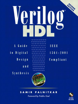 Verilog® HDL: A Guide to Digital Design and Synthesis, Second Edition