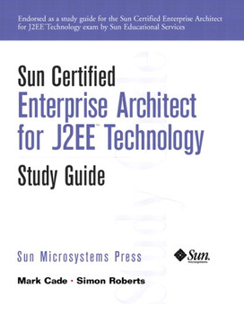 Sun Certified Enterprise Architect for J2EE™ Technology Study Guide