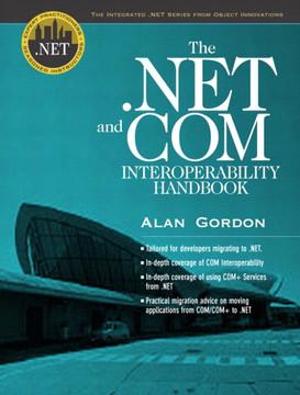 .NET and COM Interoperability Handbook, The