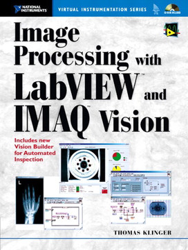 Image Processing with LabVIEW™ and IMAQ™ Vision