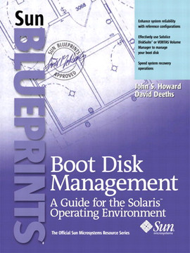 Boot Disk Management: A Guide for the Solaris™ Operating Environment