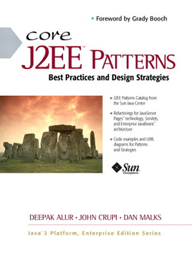 Core J2EE™ Patterns: Best Practices and Design Strategies