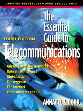 Essential Guide to Telecommunications, The, Third Edition