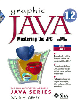 Graphic Java™ 1.2, Volume I: AWT, Third Edition