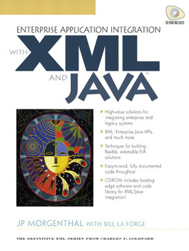 Enterprise Application Integration With XML and Java™