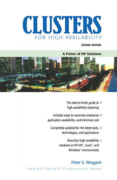 Clusters for High Availability: A Primer of HP Solutions, Second Edition