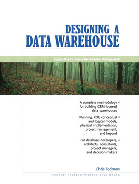 Designing a Data Warehouse: Supporting Customer Relationship Management