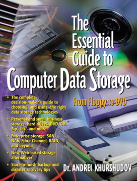 Essential Guide to Computer Data Storage: From Floppy to DVD, The