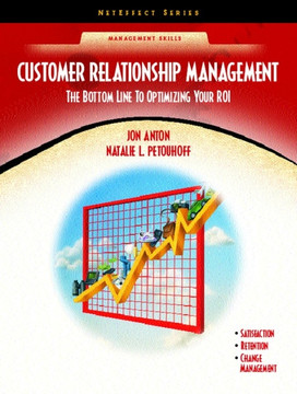 Customer Relationship Management: The Bottom Line to Optimizing Your ROI