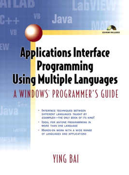 Applications Interface Programming Using Multiple Languages: A Windows® Programmer's Guide