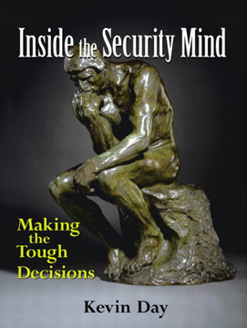 Inside the Security Mind: Making the Tough Decisions