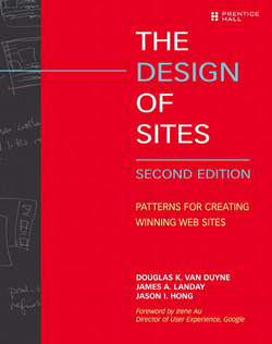 The Design of Sites: Patterns for Creating Winning Web Sites, Second Edition