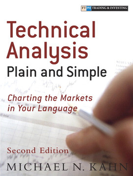 Technical Analysis Plain and Simple: Charting the Markets in Your Language, Second Edition