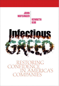 Infectious Greed: Restoring Confidence in America's Companies