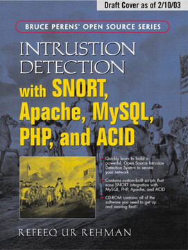 Intrusion Detection Systems with Snort: Advanced IDS Techniques Using Snort, Apache, MySQL, PHP, and ACID