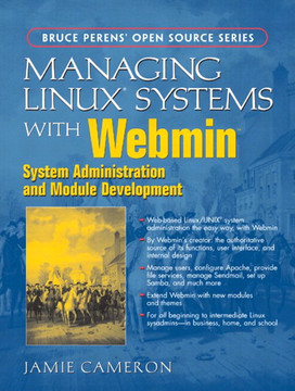 Managing Linux® Systems with Webmin™ System Administration and Module Development