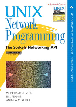The Sockets Networking API: UNIX® Network Programming Volume 1, Third Edition
