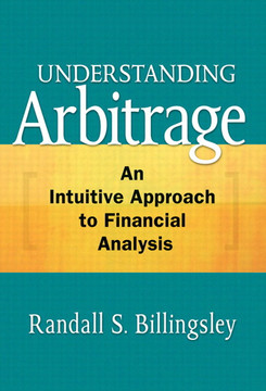 Understanding Arbitrage: An Intuitive Approach to Financial Analysis