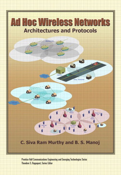 Ad Hoc Wireless Networks Architectures and Protocols