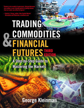 Trading Commodities and Financial Futures: A Step-by-Step Guide to Mastering the Markets, Third Edition