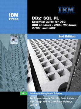 DB2® SQL PL: Essential Guide for DB2® UDB on Linux™, UNIX®, Windows