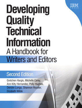 Developing Quality Technical Information: A Handbook for Writers and Editors, Second Edition